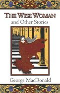 The Wise Woman and Other Stories Paperback