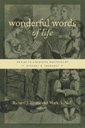 Wonderful Words of Life (Calvin Institute Of Christian Worship Liturgical Studies Series) Paperback