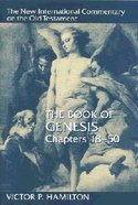 Book of Genesis, the Chapters 18-50 (New International Commentary On The Old Testament Series) Hardback