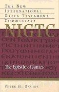 Epistle of James (New International Greek Testament Commentary Series) Hardback
