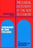 Tdnt: Theological Dictionary of the New Testament (Abridged In One Volume)