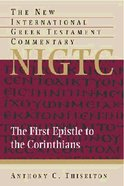 First Epistle to the Corinthians (New International Greek Testament Commentary Series) Hardback