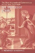 The Epistles of John (New International Commentary On The New Testament Series)