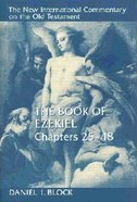 Book of Ezekiel, the Chapters 25-48 (New International Commentary On The Old Testament Series) Hardback
