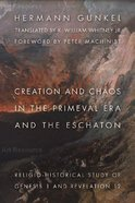 Creation and Chaos in the Primeval Era and the Eschaton (Biblical Resource Series)