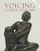 Voicing Gods Psalms (Calvin Institute Of Christian Worship Liturgical Studies Series)