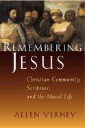 Remembering Jesus Paperback