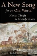 A New Song For An Old World (Calvin Institute Of Christian Worship Liturgical Studies Series) Paperback