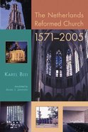 The Netherlands Reformed Church 1571-2005 (Historical Series Of The Reformed Church In America) Paperback