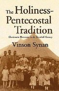 Holiness Pentecostal Tradition ,The Paperback