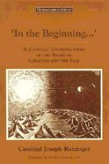 In the Beginning: A Catholic Understanding of the Story of Creation & the Fall