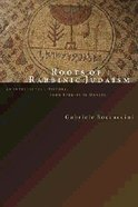 Roots of Rabbinic Judaism Paperback