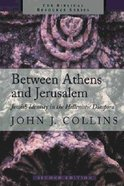 Between Athens and Jerusalem (Biblical Resource Series)