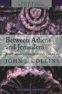 Between Athens and Jerusalem (Biblical Resource Series) Paperback