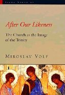 Sacra Doctrina: After Our Likeness (Sacra Doctrina: Christian Theology For A Post Modern Age Series) Paperback