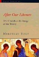 Sacra Doctrina: After Our Likeness (Sacra Doctrina: Christian Theology For A Post Modern Age Series) Paperback