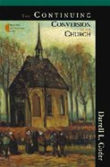 The Continuing Conversion of the Church (The Gospel And Culture Series) Paperback