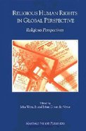 Religious Human Rights in Global Perspective (Emory University Studies In Law And Religion Series) Paperback