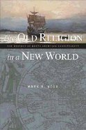 The Old Religion in a New World Paperback