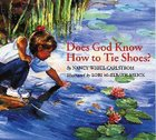Does God Know How to Tie Shoes? Hardback