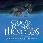 Good King Wenceslas Hardback