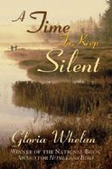 A Time to Keep Silent Paperback