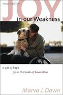 Joy in Our Weakness Paperback