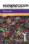 Proverbs (Interpretation Bible Commentaries Series) Hardback