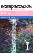 Hebrews (Interpretation Bible Commentaries Series) Hardback
