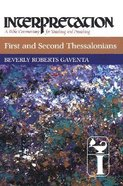 First and Second Thessalonians (Interpretation Bible Commentaries Series) Hardback