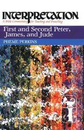 First and Second Peter, James, and Jude (Interpretation Bible Commentaries Series) Hardback