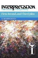 First, Second, and Third John (Interpretation Bible Commentaries Series)