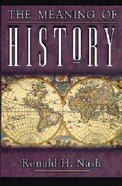 The Meaning of History Paperback