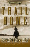 The Long Trail Home (#03 in Fortunes Of The Black Hills Series) Paperback