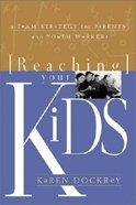 Reaching Your Kids Paperback