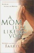 A Mom Just Like You