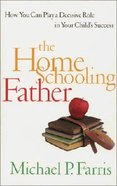 The Home Schooling Father Paperback