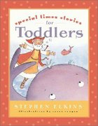 Special Times Bible Stories For Toddlers Board Book