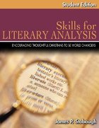 Skills For Literary Analysis Student Edition (Junior/senior High Level) Paperback