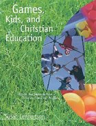 Games, Kids, and Christian Education Paperback