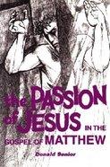 The Passion of Jesus in the Gospel of Matthew Paperback
