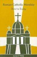 Roman Catholic Worship (2nd Ed) Paperback
