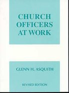 Church Officers At Work (Work Of The Church Series) Paperback