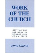 Getting the Job Done (Work Of The Church Series)