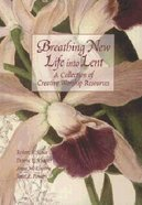Breathing New Life Into Lent: Volume 1 Paperback