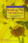 Breathing New Life Into Lent: Volume 2 Paperback