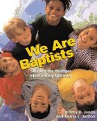 We Are Baptists: Studies For Younger Elementary Children Paperback