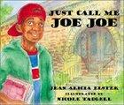 Just Call Me Joe Joe (Joe Joe In The City Series)