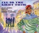 I'll Do the Right Thing (Joe Joe In The City Series)