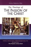 The Theology of the Passion of the Christ Paperback